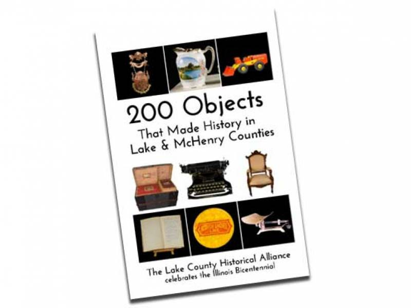 200 Objects That Made History in Lake & McHenry Counties